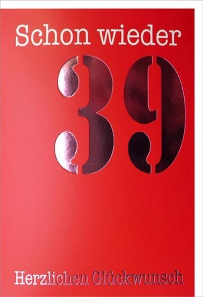 Karte Geburtstag Schrift Schon wieder 39